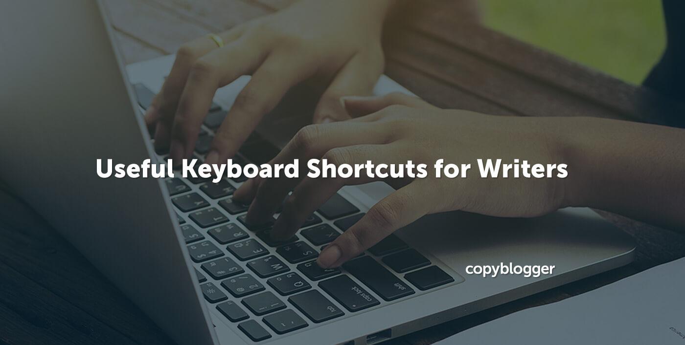 21 Useful Keyboard Shortcuts for Writers